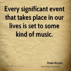 Every significant event that takes place in our lives is set to some kind of music.