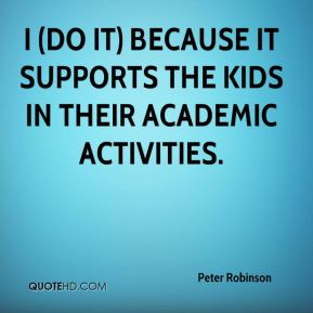 I (do it) because it supports the kids in their academic activities.
