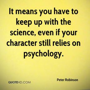 It means you have to keep up with the science, even if your character still relies on psychology.