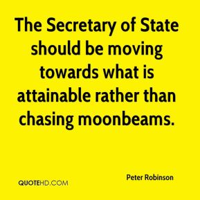 Peter Robinson  - The Secretary of State should be moving towards what is attainable rather than chasing moonbeams.
