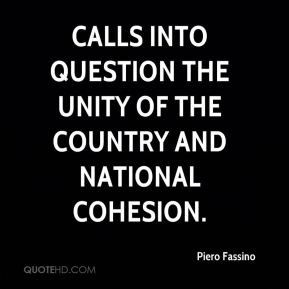 Piero Fassino  - calls into question the unity of the country and national cohesion.