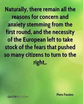 Piero Fassino  - Naturally, there remain all the reasons for concern and anxiety stemming from the first round, and the necessity of the European left to take stock of the fears that pushed so many citizens to turn to the right.