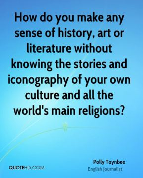 How do you make any sense of history, art or literature without knowing the stories and iconography of your own culture and all the world's main religions?