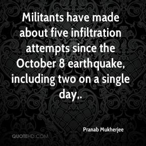 Militants have made about five infiltration attempts since the October 8 earthquake, including two on a single day.
