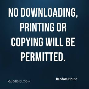 No downloading, printing or copying will be permitted.