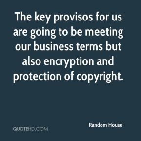 Random House  - The key provisos for us are going to be meeting our business terms but also encryption and protection of copyright.