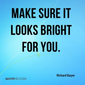 Make sure it looks bright for you.