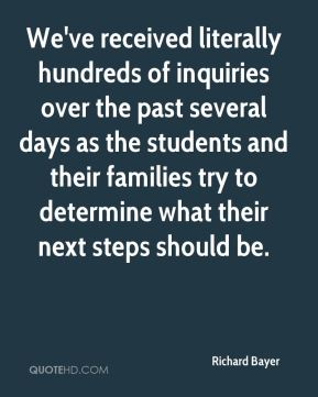 We've received literally hundreds of inquiries over the past several days as the students and their families try to determine what their next steps should be.
