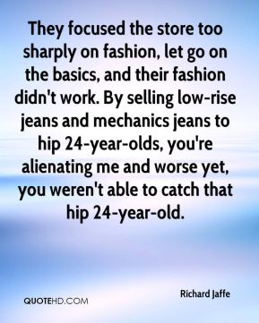 They focused the store too sharply on fashion, let go on the basics, and their fashion didn't work. By selling low-rise jeans and mechanics jeans to hip 24-year-olds, you're alienating me and worse yet, you weren't able to catch that hip 24-year-old.