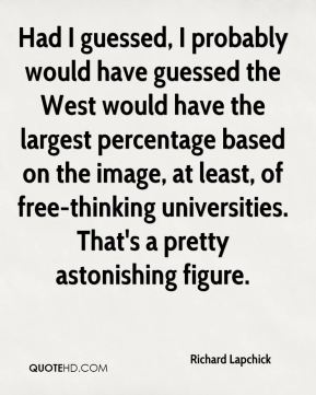 Richard Lapchick  - Had I guessed, I probably would have guessed the West would have the largest percentage based on the image, at least, of free-thinking universities. That's a pretty astonishing figure.