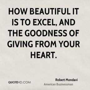 How beautiful it is to excel, and the goodness of giving from your heart.