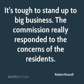It's tough to stand up to big business. The commission really responded to the concerns of the residents.