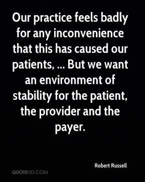 Our practice feels badly for any inconvenience that this has caused our patients, ... But we want an environment of stability for the patient, the provider and the payer.