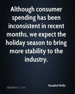 Although consumer spending has been inconsistent in recent months, we expect the holiday season to bring more stability to the industry.