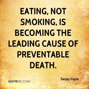 Eating, not smoking, is becoming the leading cause of preventable death.