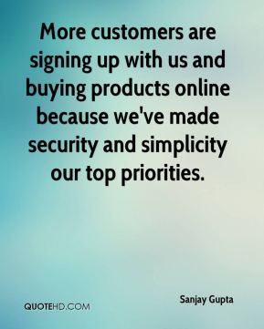 More customers are signing up with us and buying products online because we've made security and simplicity our top priorities.