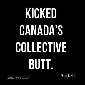 kicked Canada's collective butt.
