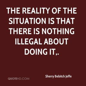 The reality of the situation is that there is nothing illegal about doing it.