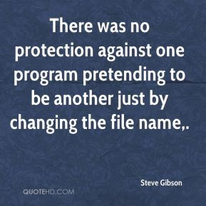 There was no protection against one program pretending to be another just by changing the file name.
