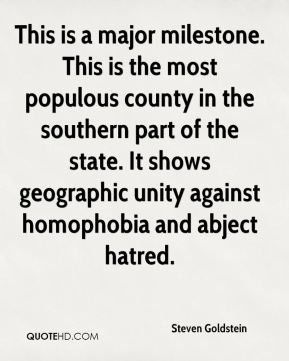 This is a major milestone. This is the most populous county in the southern part of the state. It shows geographic unity against homophobia and abject hatred.