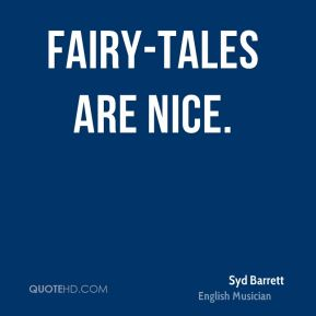 Fairy-tales are nice.