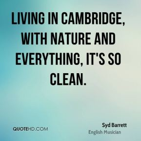 Syd Barrett - Living in Cambridge, with nature and everything, it's so clean.