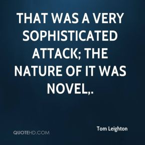 That was a very sophisticated attack; the nature of it was novel.