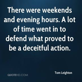 There were weekends and evening hours. A lot of time went in to defend what proved to be a deceitful action.