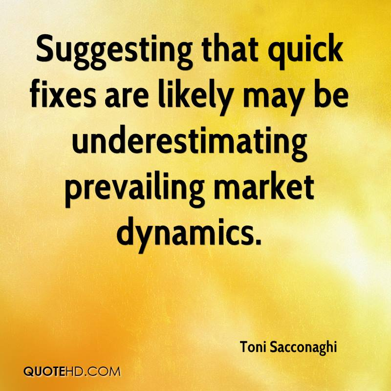 Suggesting that quick fixes are likely may be underestimating prevailing market dynamics.