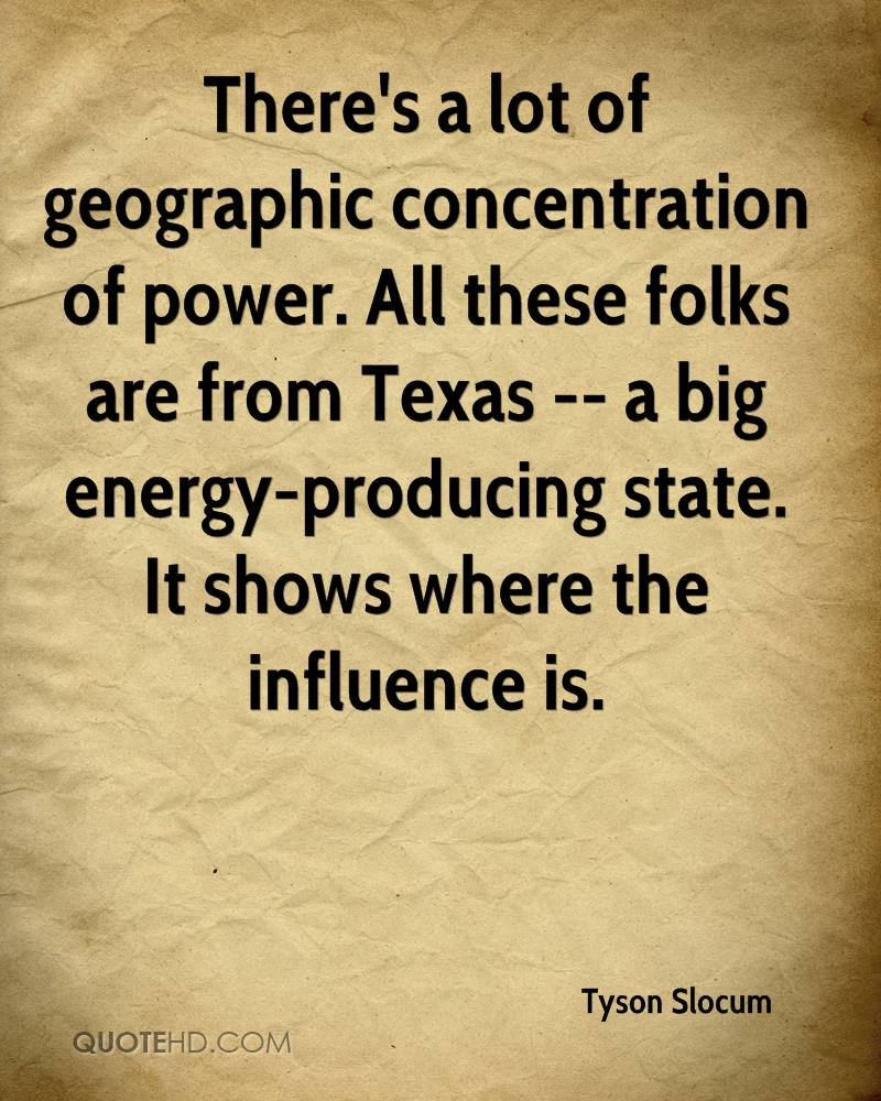 There's a lot of geographic concentration of power. All these folks are from Texas -- a big energy-producing state. It shows where the influence is.