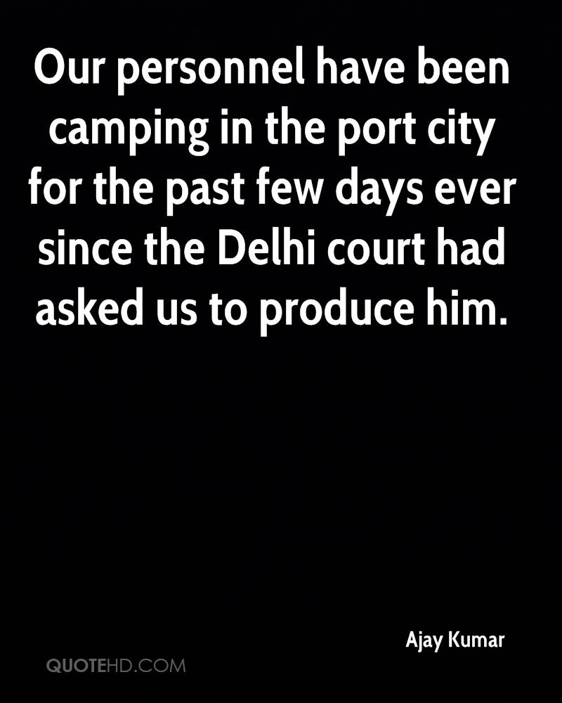 Our personnel have been camping in the port city for the past few days ever since the Delhi court had asked us to produce him.