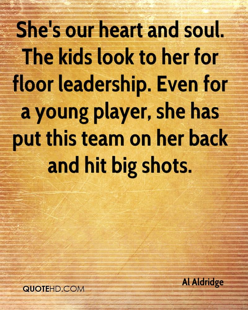 She's our heart and soul. The kids look to her for floor leadership. Even for a young player, she has put this team on her back and hit big shots.