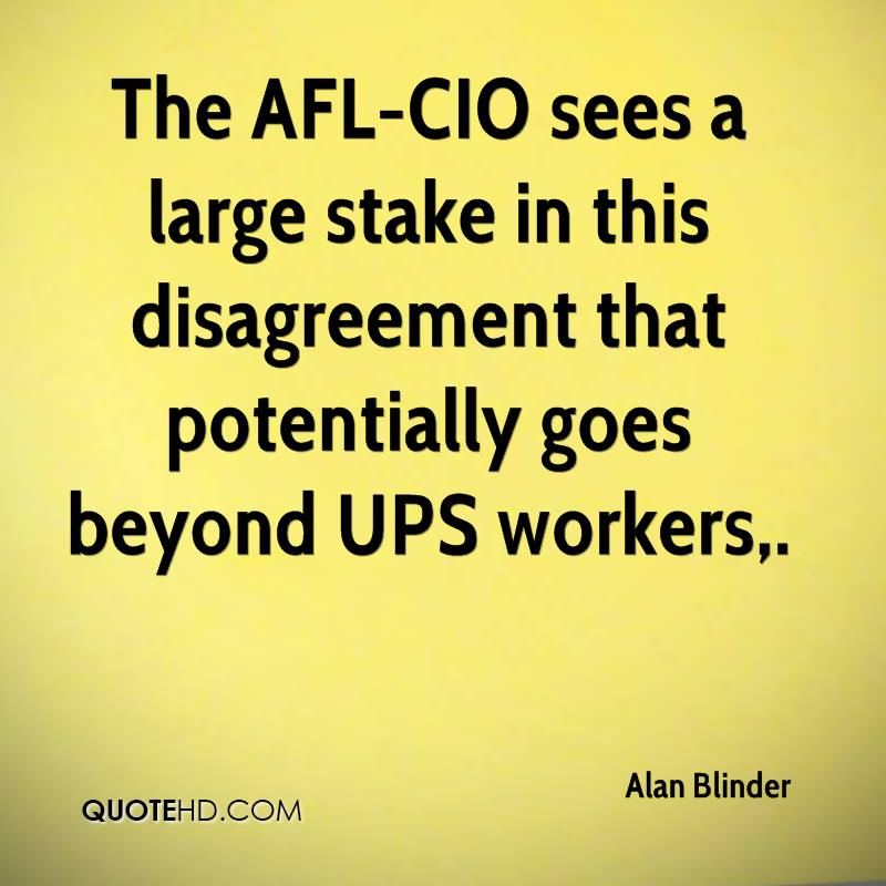 The AFL-CIO sees a large stake in this disagreement that potentially goes beyond UPS workers.