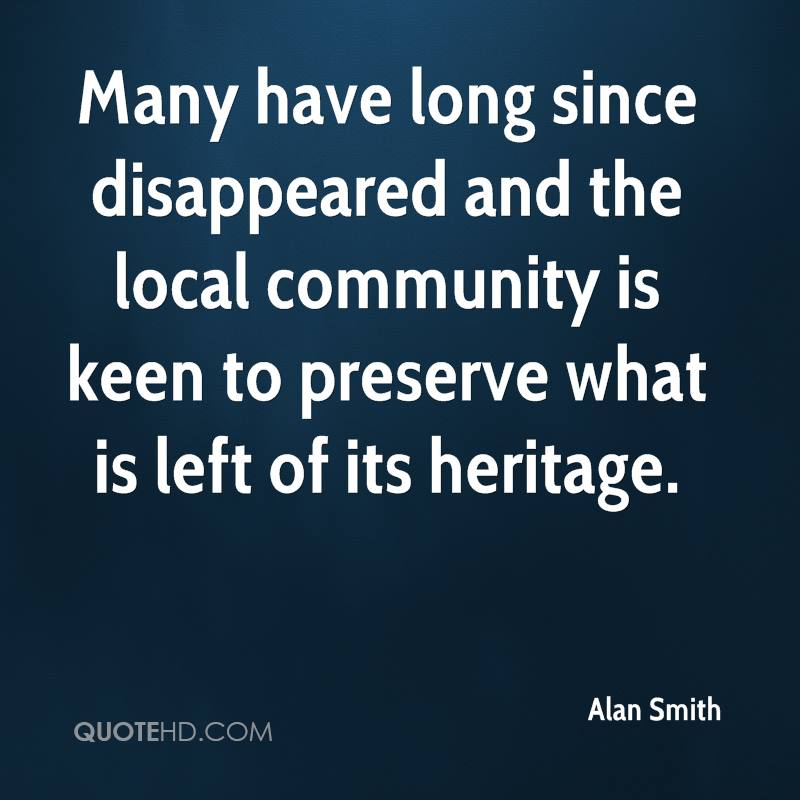 Many have long since disappeared and the local community is keen to preserve what is left of its heritage.