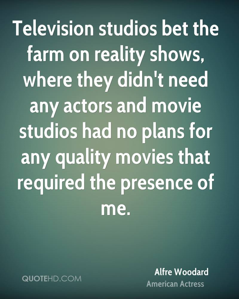 Television studios bet the farm on reality shows, where they didn't need any actors and movie studios had no plans for any quality movies that required the presence of me.