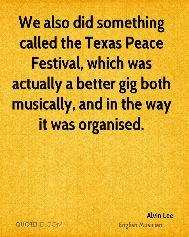 We also did something called the Texas Peace Festival, which was actually a better gig both musically, and in the way it was organised.