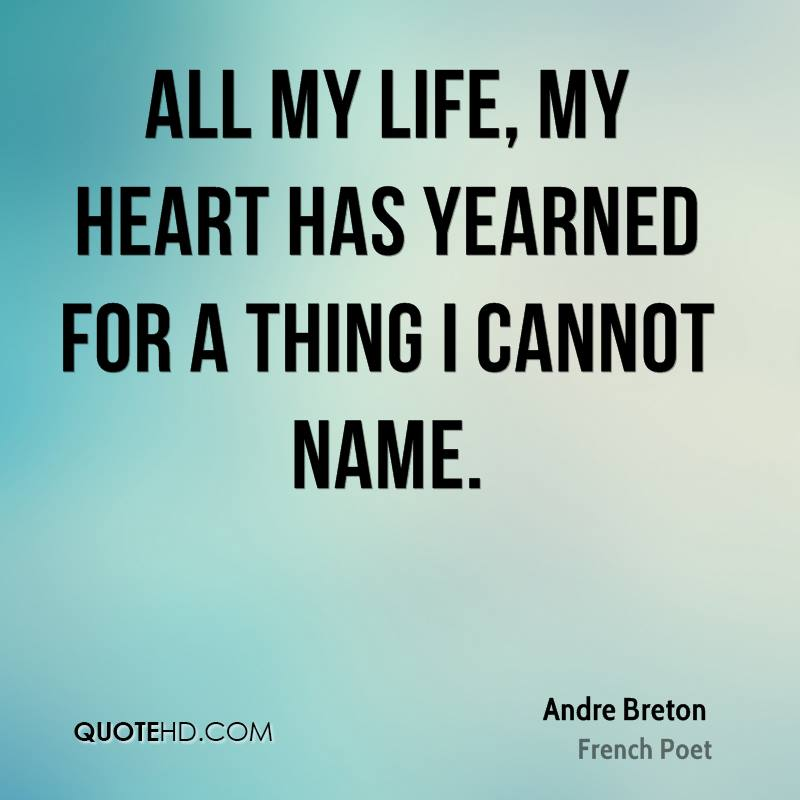 Life Quotes By Authors: Andre Breton Love Quotes