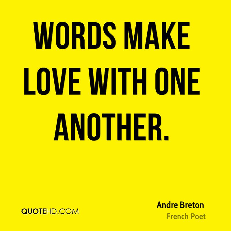 Words make love with one another.