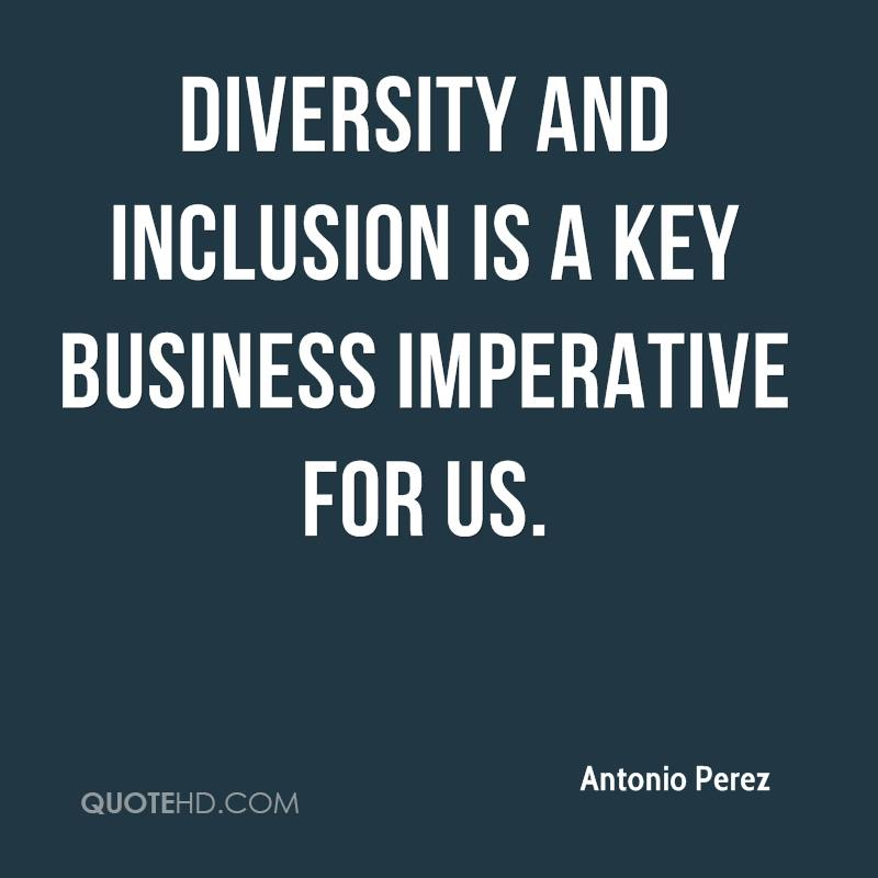 Diversity And Inclusion Quotes Awesome Antonio Perez Quotes  Quotehd