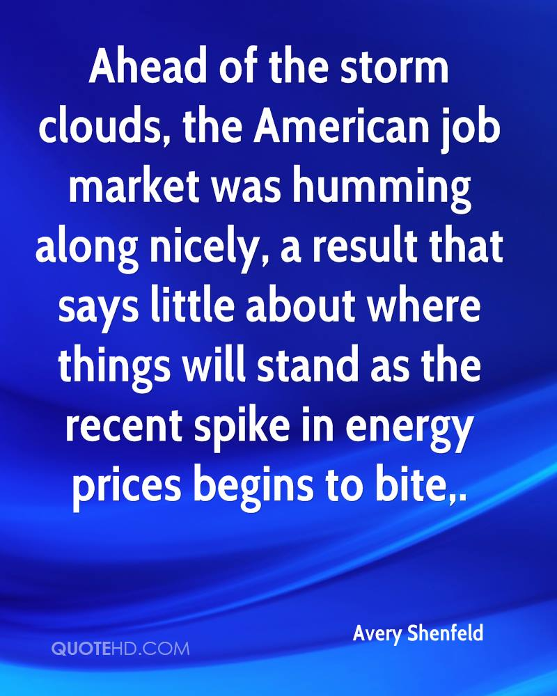 Ahead of the storm clouds, the American job market was humming along nicely, a result that says little about where things will stand as the recent spike in energy prices begins to bite.