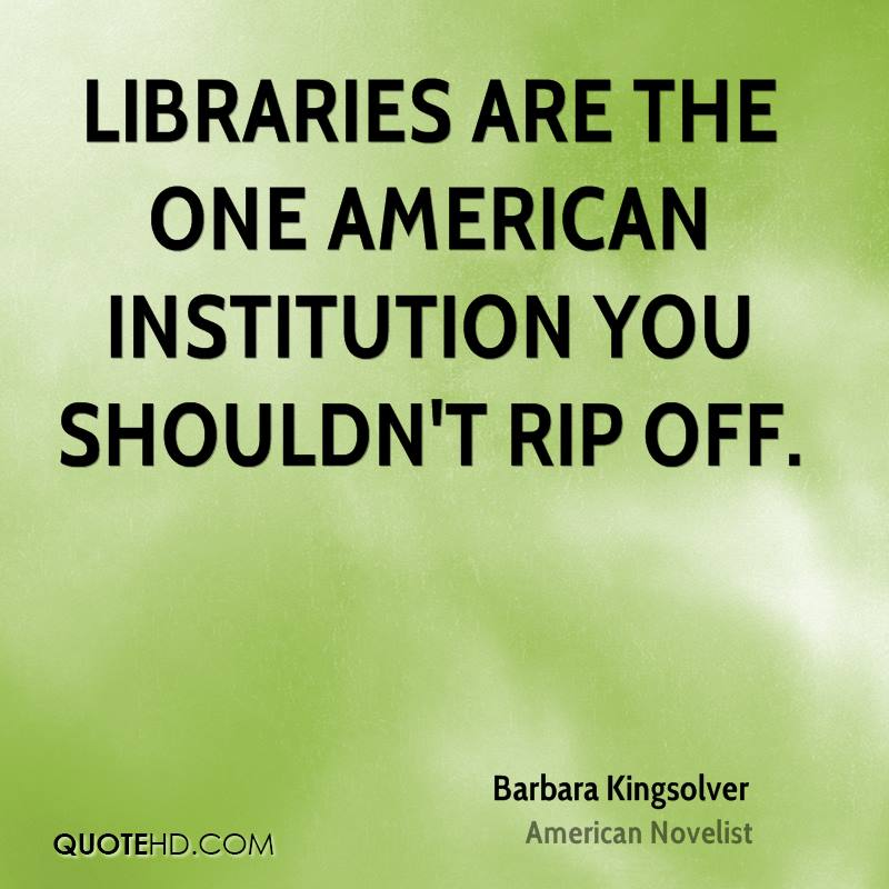 Libraries are the one American institution you shouldn't rip off.