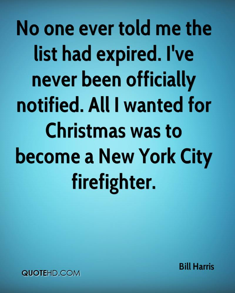 No one ever told me the list had expired. I've never been officially notified. All I wanted for Christmas was to become a New York City firefighter.
