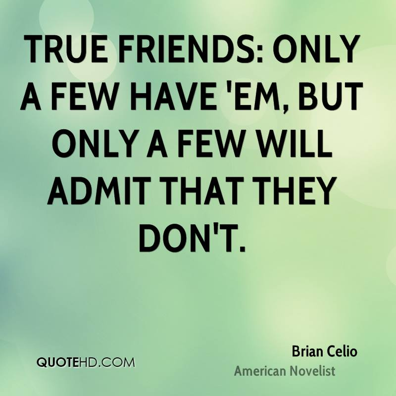 True Friends: Only A Few Have U0027em, But Only A Few Will Admit