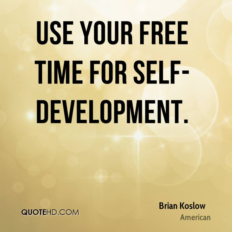 Use your free time for self-development.