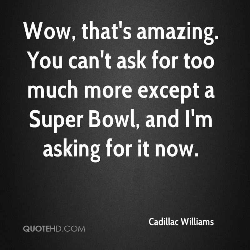 Wow You Re Amazing: Cadillac Williams Quotes