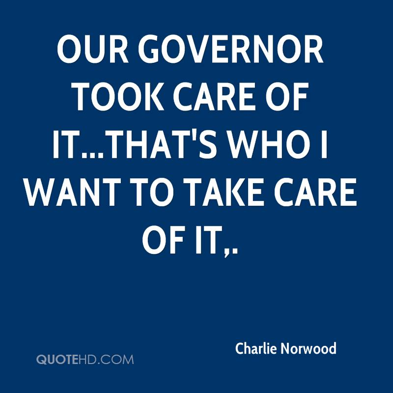 Our governor took care of it...that's who I want to take care of it.