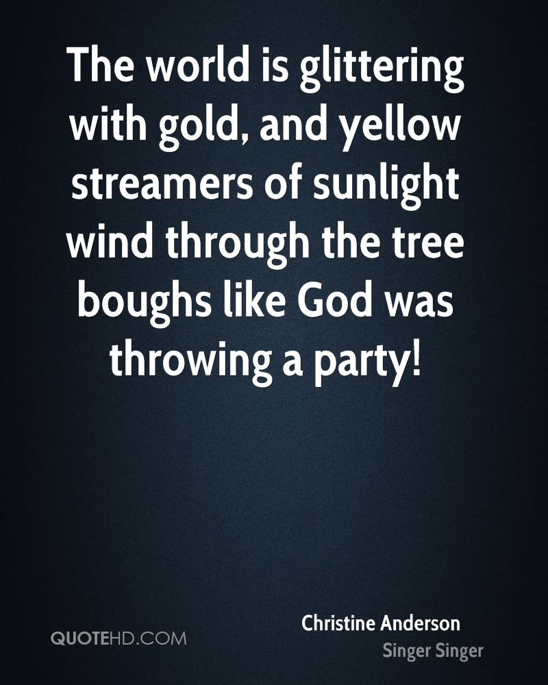 The world is glittering with gold, and yellow streamers of sunlight wind through the tree boughs like God was throwing a party!