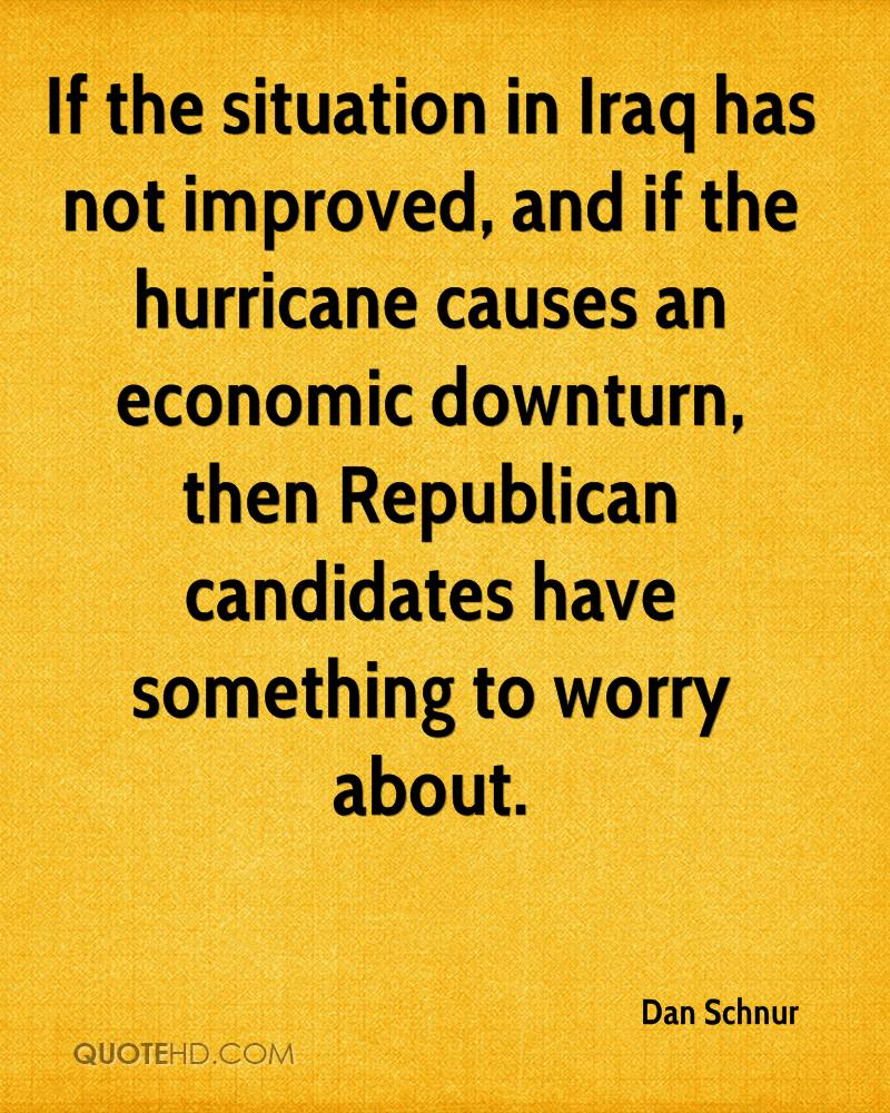If the situation in Iraq has not improved, and if the hurricane causes an economic downturn, then Republican candidates have something to worry about.