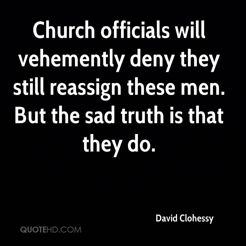 Church officials will vehemently deny they still reassign these men. But the sad truth is that they do.
