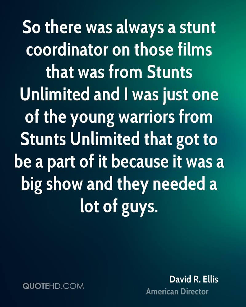 So there was always a stunt coordinator on those films that was from Stunts Unlimited and I was just one of the young warriors from Stunts Unlimited that got to be a part of it because it was a big show and they needed a lot of guys.